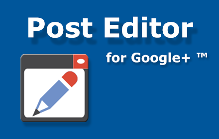 Post Editor for Google+